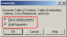 Image demonstrates location of the Save subdocuments and Build hyperlinks check boxes in the Generate dialog.